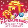 Play Online Bingo and Feel like a Kid at Christmas
